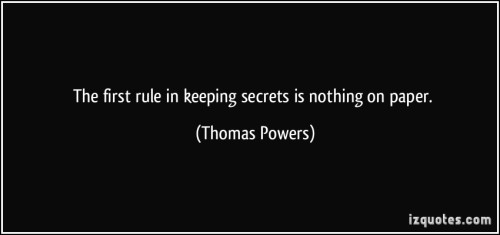 quote-the-first-rule-in-keeping-secrets-is-nothing-on-paper-thomas-powers-349566
